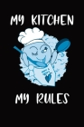 My Kitchen My Rules: One year Meal Planner with Grocery List Cover Image