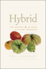 Hybrid: The History and Science of Plant Breeding Cover Image