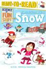 The Cool Story Behind Snow (Science of Fun Stuff) Cover Image