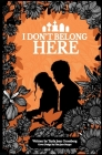 I Don't Belong Here Cover Image