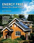 Energy Free: Homes for a Small Planet Cover Image