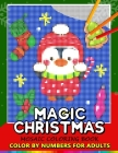 Magic Christmas Color by Numbers for Adults: Santa, Snowman and and Friend Mosaic Coloring Book Stress Relieving Design Puzzle Quest Cover Image