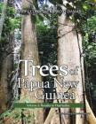 Trees of Papua New Guinea: Volume 2: Rosales to Huerteales Cover Image
