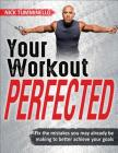 Your Workout PERFECTED Cover Image