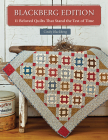 Blackberg Edition: 11 Beloved Quilts That Stand the Test of Time Cover Image