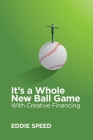 It's a Whole New Ball Game With Creative Financing Cover Image