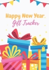 Happy New Year Gift Tracker: Holiday Shopping List Organizer for Managing Your Happy new year Season Gift List tracker Cover Image