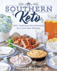 Southern Keto: 100+ Traditional Food Favorites for a Low-Carb Lifestyle Cover Image