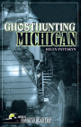 Ghosthunting Michigan (America's Haunted Road Trip) Cover Image