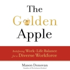 The Golden Apple Lib/E: Redefining Work-Life Balance for a Diverse Workforce Cover Image