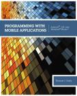 Programming with Mobile Applications: Android, IOS, and Windows Phone 7 Cover Image