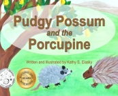 Pudgy Possum and the Porcupine Cover Image