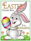 Easter Coloring Book for Toddlers: Easter Book 2, 3, 4, 5 Year Old for Children Happy Easter with Easter Bunny, Egg, Basket Coloring Cover Image