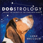 Dogstrology: Unlock the Secrets of the Stars with Dogs Cover Image