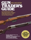 Gun Trader's Guide, Forty-First Edition: A Comprehensive, Fully Illustrated Guide to Modern Collectible Firearms with Current Market Values Cover Image