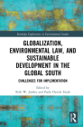 Globalization, Environmental Law, and Sustainable Development in the Global South: Challenges for Implementation (Routledge Explorations in Environmental Studies) Cover Image
