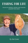 Fishing for Life: Tales of fishing, diving and sailing against the odds Cover Image