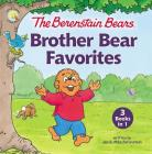 The Berenstain Bears Brother Bear Favorites: 3 Books in 1 Cover Image