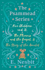 Five Children and It, The Phoenix and the Carpet, and The Story of the Amulet: The Psammead Series - Books 1 - 3 Cover Image