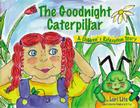 Goodnight Caterpillar: A Relaxation Story for Kids Introducing Muscle Relaxation and Breathing to Improve Sleep, Reduce Stress, and Control A Cover Image