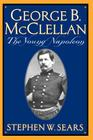 George B. Mcclellan: The Young Napoleon Cover Image