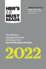 Hbr's 10 Must Reads 2022: The Definitive Management Ideas of the Year from Harvard Business Review (with Bonus Article Begin with Trust by Frances X. Cover Image