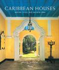 Caribbean Houses: History, Style, and Architecture Cover Image