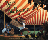Bats at the Ballgame (A Bat Book) Cover Image