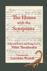 The House with the Scorpions: Selected Poems and Song-Lyrics of Mikis Theodorakis Cover Image