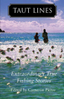 Taut Lines: Extraordinary True Fishing Stories Cover Image