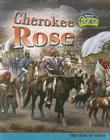 Cherokee Rose: The Trail of Tears Cover Image