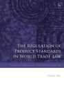 The Regulation of Product Standards in World Trade Law (Studies in International Trade and Investment Law) Cover Image