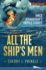 All the Ship's Men: HMCS Athabaskan's Untold Stories Cover Image