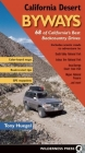 California Desert Byways: 68 of California's Best Backcountry Drives Cover Image
