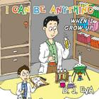 I Can Be Anything: What Will You Be When You Grow Up? Cover Image