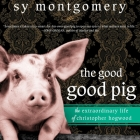 The Good Good Pig: The Extraordinary Life of Christopher Hogwood Cover Image
