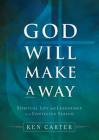 God Will Make a Way: Spiritual Life and Leadership in a Contested Season Cover Image