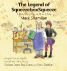 The Legend of SqueezeboxSqueeze: A Miraculous, Magical, Musical Tale Cover Image