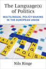 The Language(s) of Politics: Multilingual Policy-Making in the European Union Cover Image