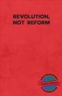 Revolution, Not Reform Cover Image
