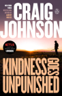 Kindness Goes Unpunished (Walt Longmire Mysteries) Cover Image