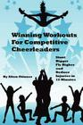 Winning Workouts for Competitive Cheerleaders: Stunt Bigger, Fly Higher and Reduce Injuries in 15 Minutes Cover Image
