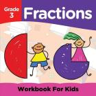 Grade 3 Fractions: Workbook For Kids (Math Books) Cover Image