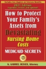How to Protect Your Family's Assets from Devastating Nursing Home Costs: Medicaid Secrets (15th ed.) Cover Image