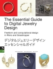 The Essential Guide to Digital Jewelry Design with Rhino 3D and Grasshopper: CAD Jewelry Design with Rhino and Grasshopper Cover Image