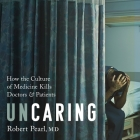 Uncaring Lib/E: How the Culture of Medicine Kills Doctors and Patients Cover Image