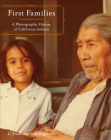 First Families: A Photographic History of California Indians Cover Image