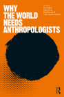Why the World Needs Anthropologists (Criminal Practice) Cover Image