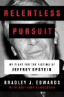 Relentless Pursuit: My Fight for the Victims of Jeffrey Epstein Cover Image