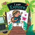 I Can Explore: (Baby Board Book, Book for Learning, Toddler Book Cover Image